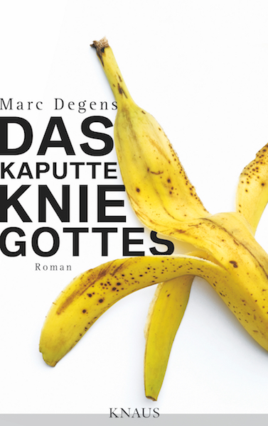 Marc_Degens_Das_kaputte_Knie_Gottes600