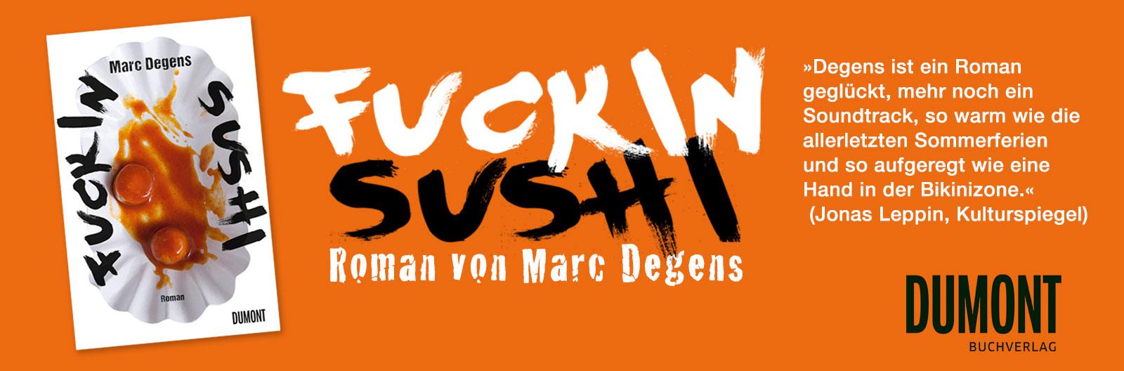 »Fuckin Sushi« – Roman von Marc Degens